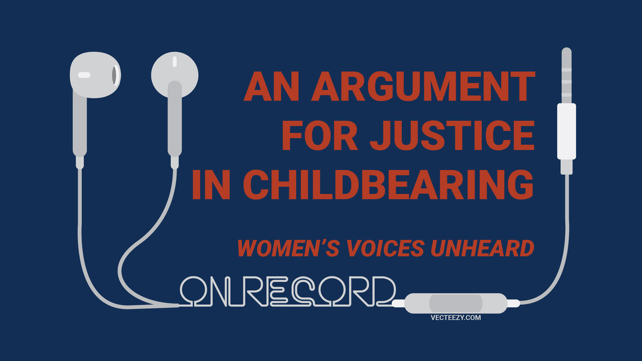 (Audio) Women's Voices Unheard: An Argument For Justice In Childbearing