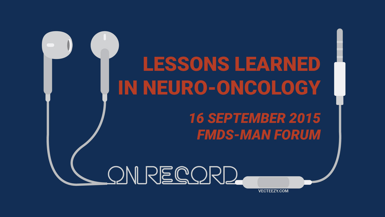 (Audio) FMDS-MAN Forum: Lessons Learned in Neuro-oncology (16 Sept 2015)
