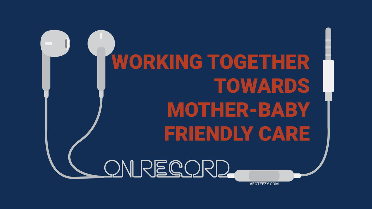 (Audio) Working Together Towards Mother-Baby Friendly Care