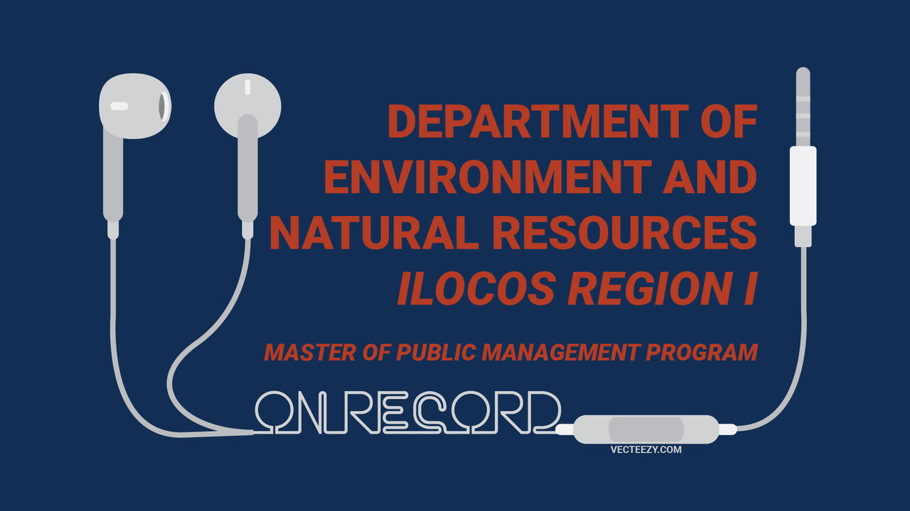 (Audio) Master of Public Management Program: Department of Environment and Natural Resources – Ilocos Region 1
