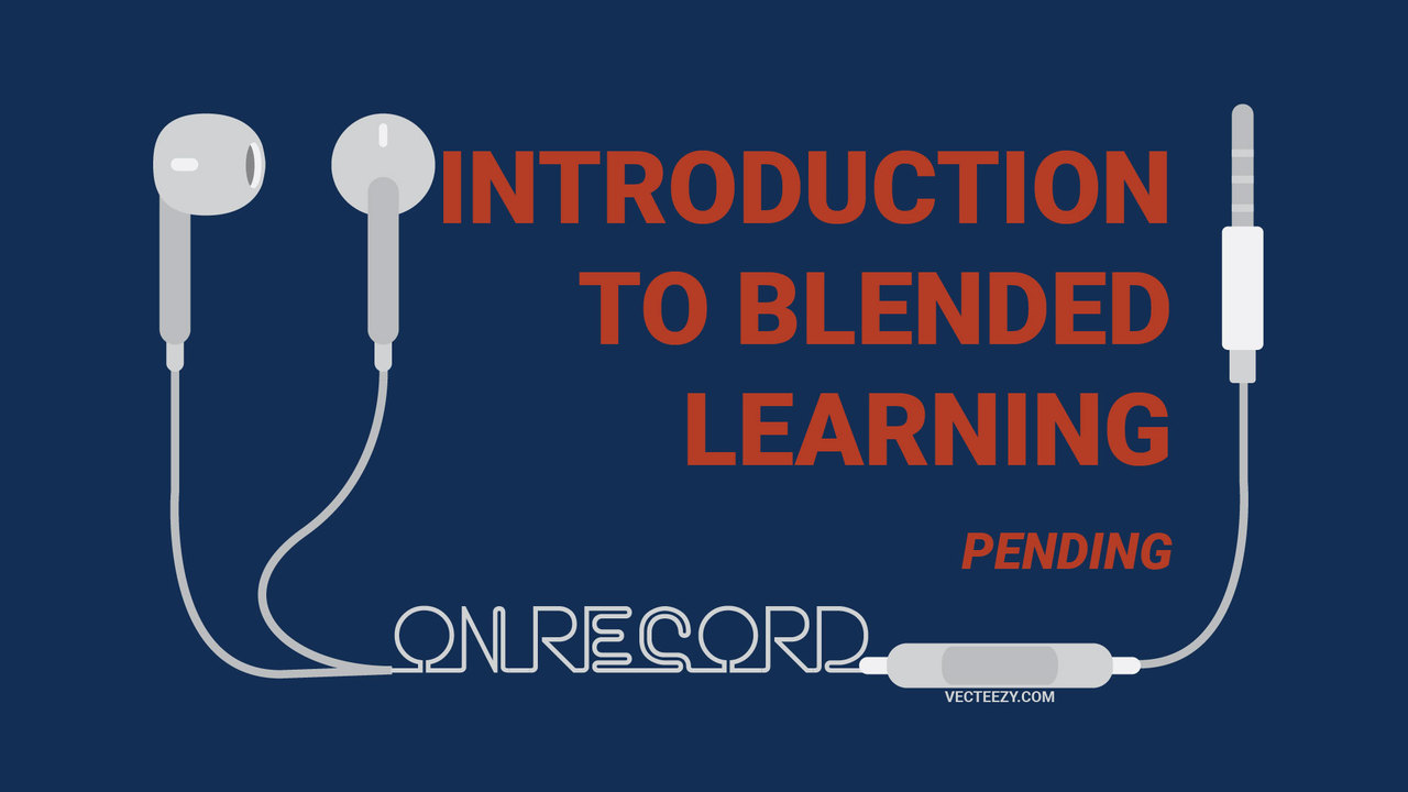 (Audio) Introduction to Blended Learning