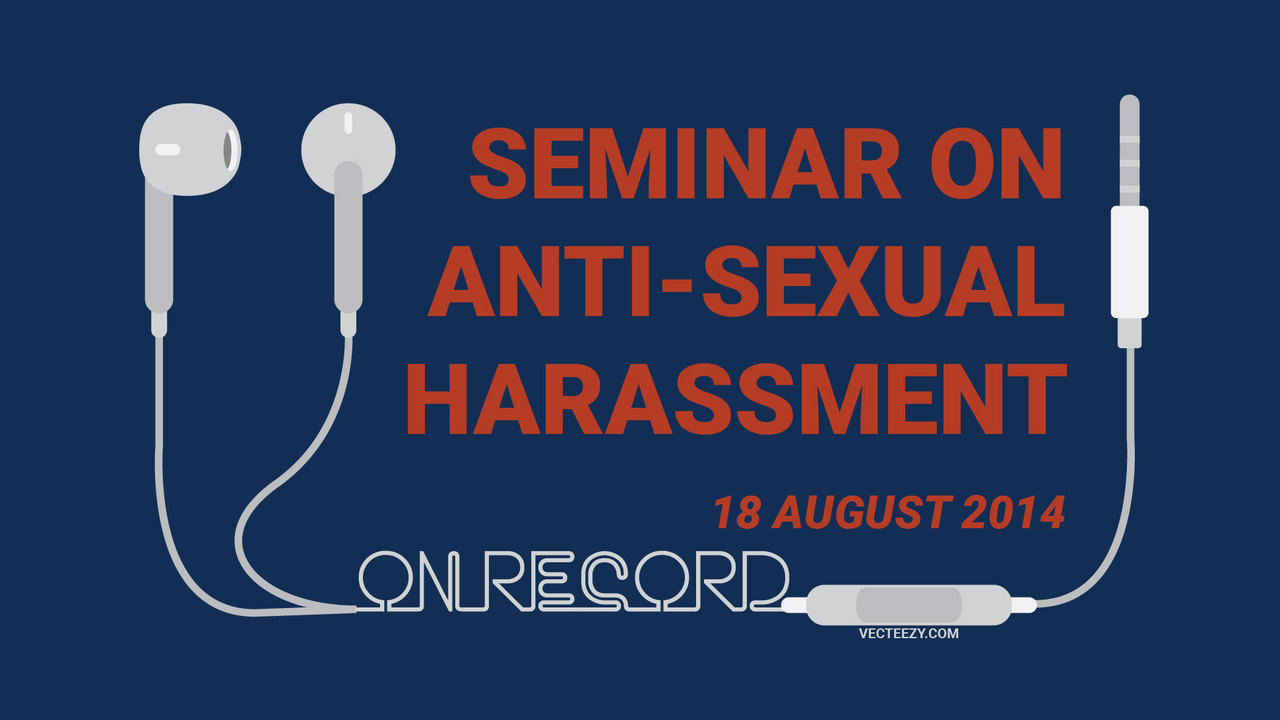 (Audio) Seminar on Anti Sexual Harassment ( 18 Aug 2014 )