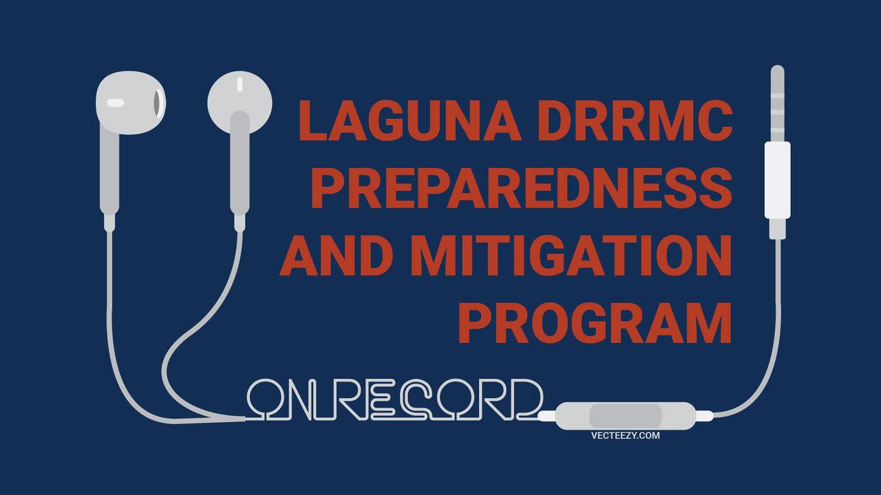 (Audio) Laguna DRRMC Preparedness and Mitigation Program