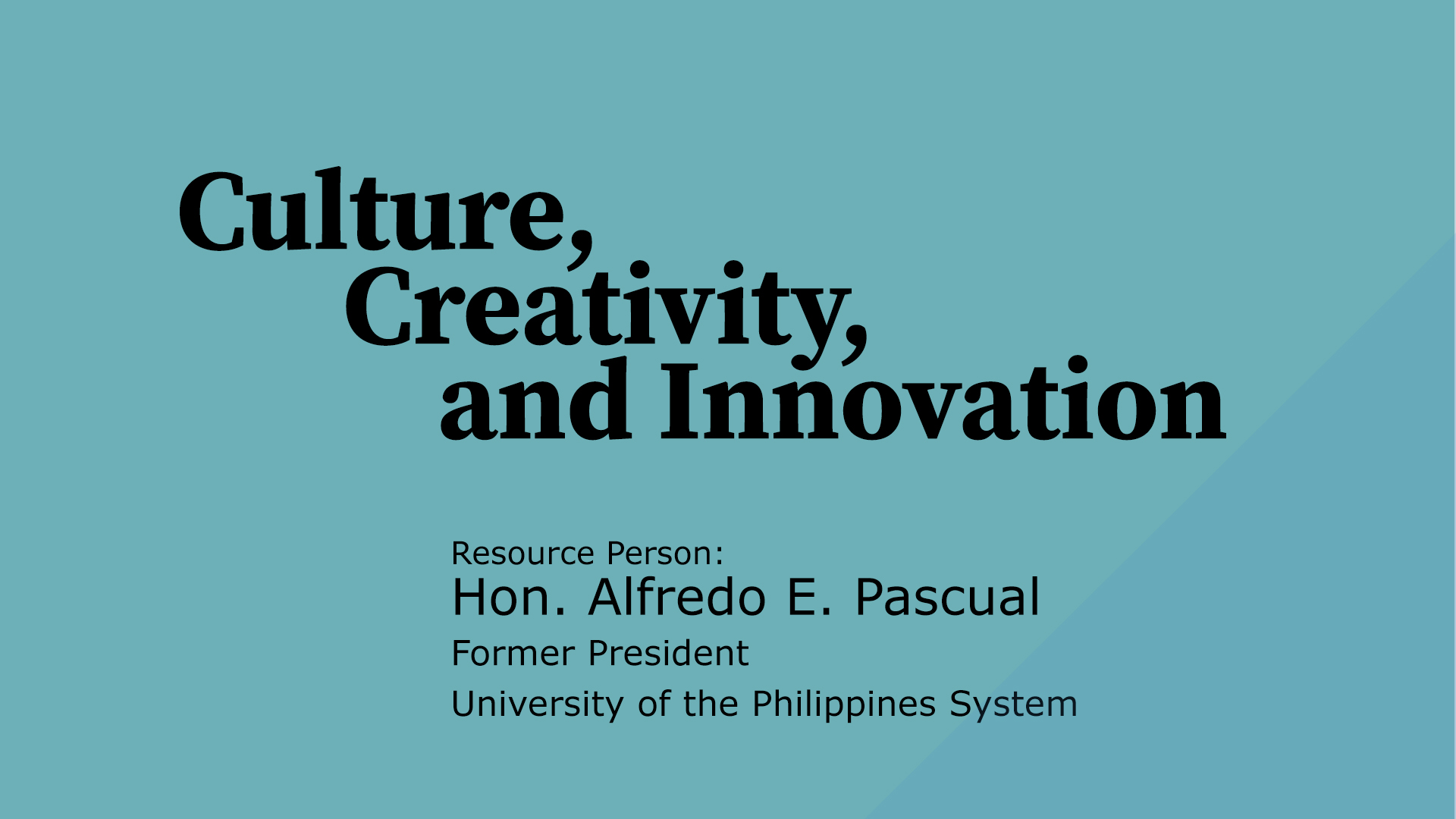 Culture, Creativity, and Innovation | UP President Alfredo E.  Pascual