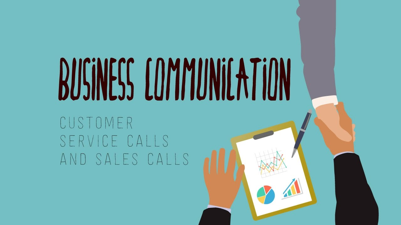 Business Communication – Customer Service calls and Sales calls