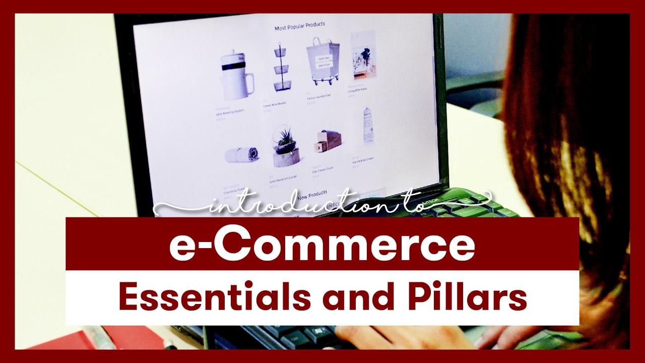 e-Com Essentials and Pillars