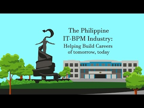 The Philippine IT-BPM Industry: Helping Build Careers of Tomorrow, Today