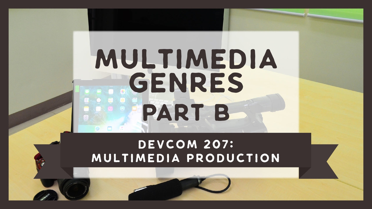 DevCom 207: Multimedia Genres | Part B