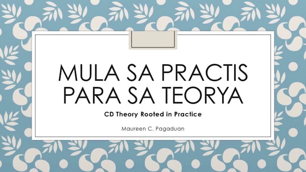 (Video)Mula sa Practis Para sa Teorya | Prof. Maureen C. Pagaduan
