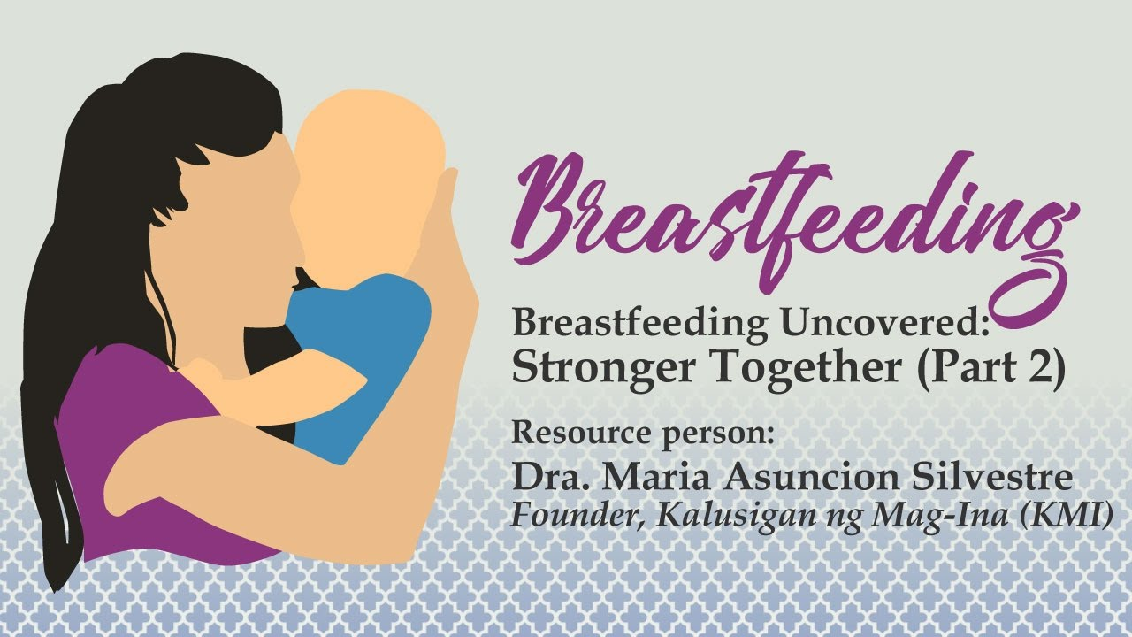 Breastfeeding Uncovered: Stronger Together (Part 2) by Dra. Maria Asuncion Silvestre
