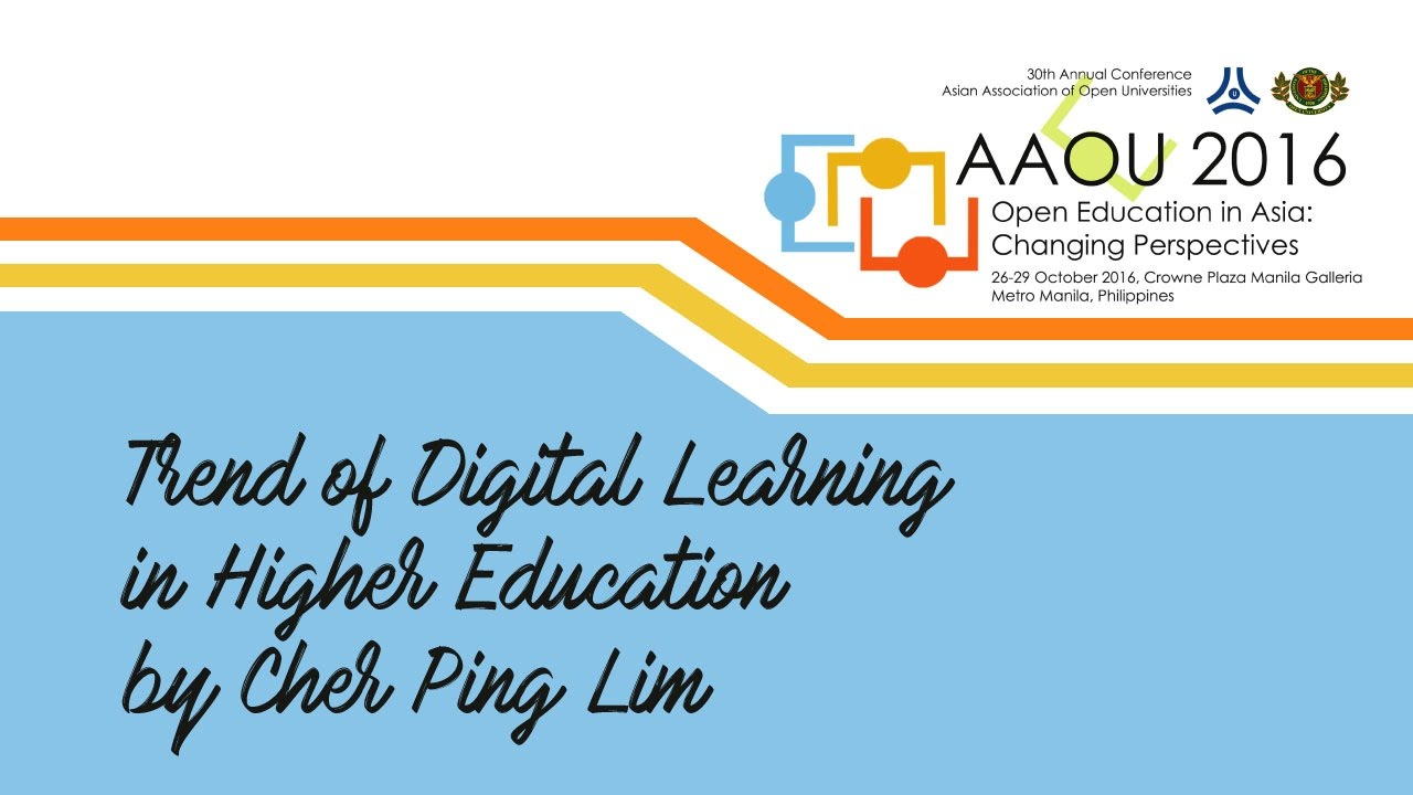 Trends of Digital Learning in Higher Education by Cher Ping Lim
