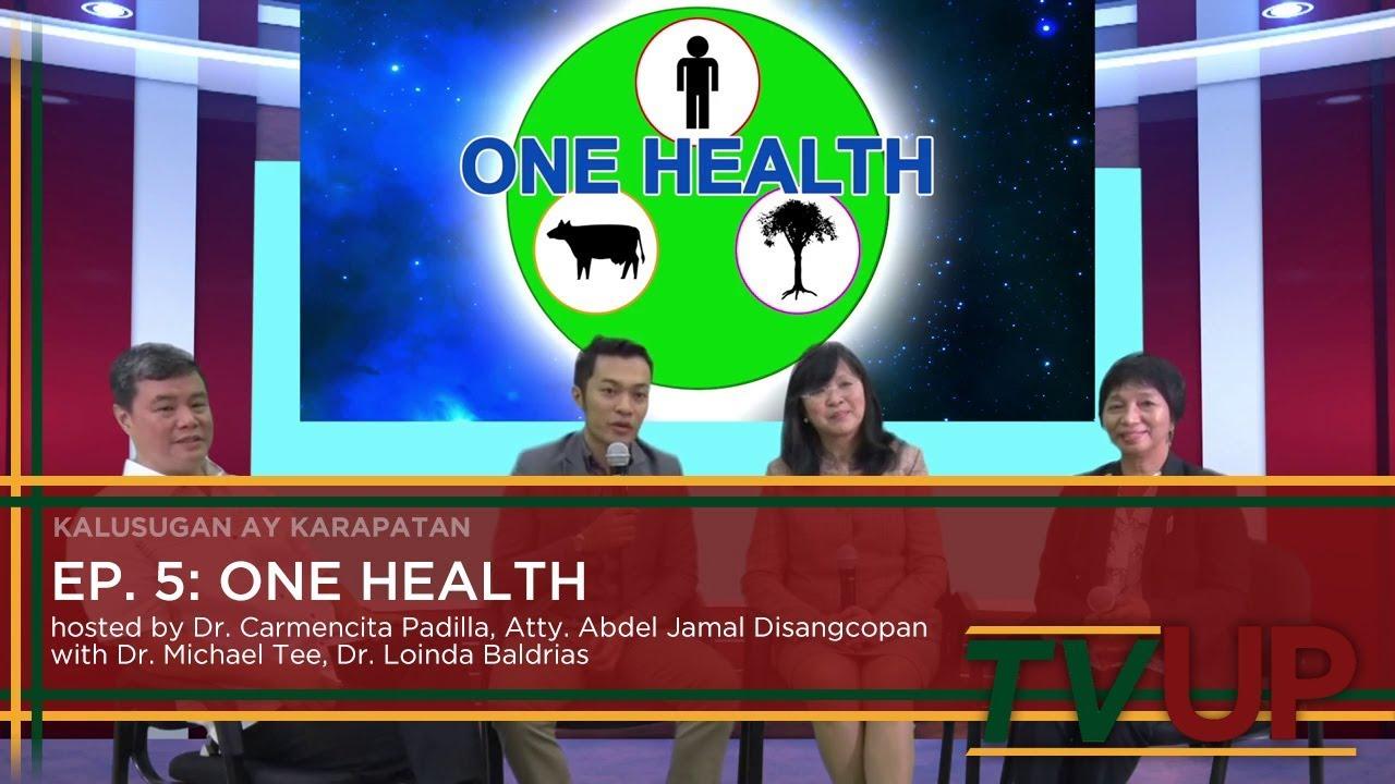 KALUSUGAN AY KARAPATAN | Episode 05: ONE HEALTH