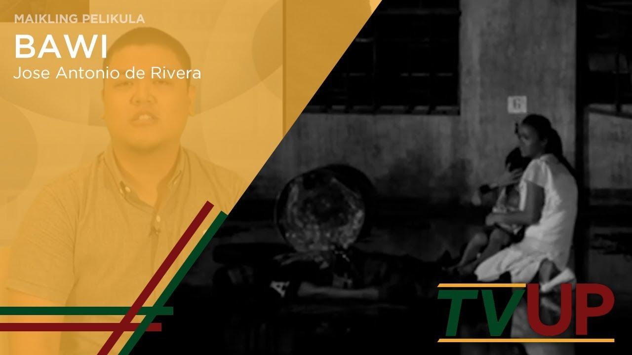 MAIKLING PELIKULA | Bawi | Jose Antonio de Rivera