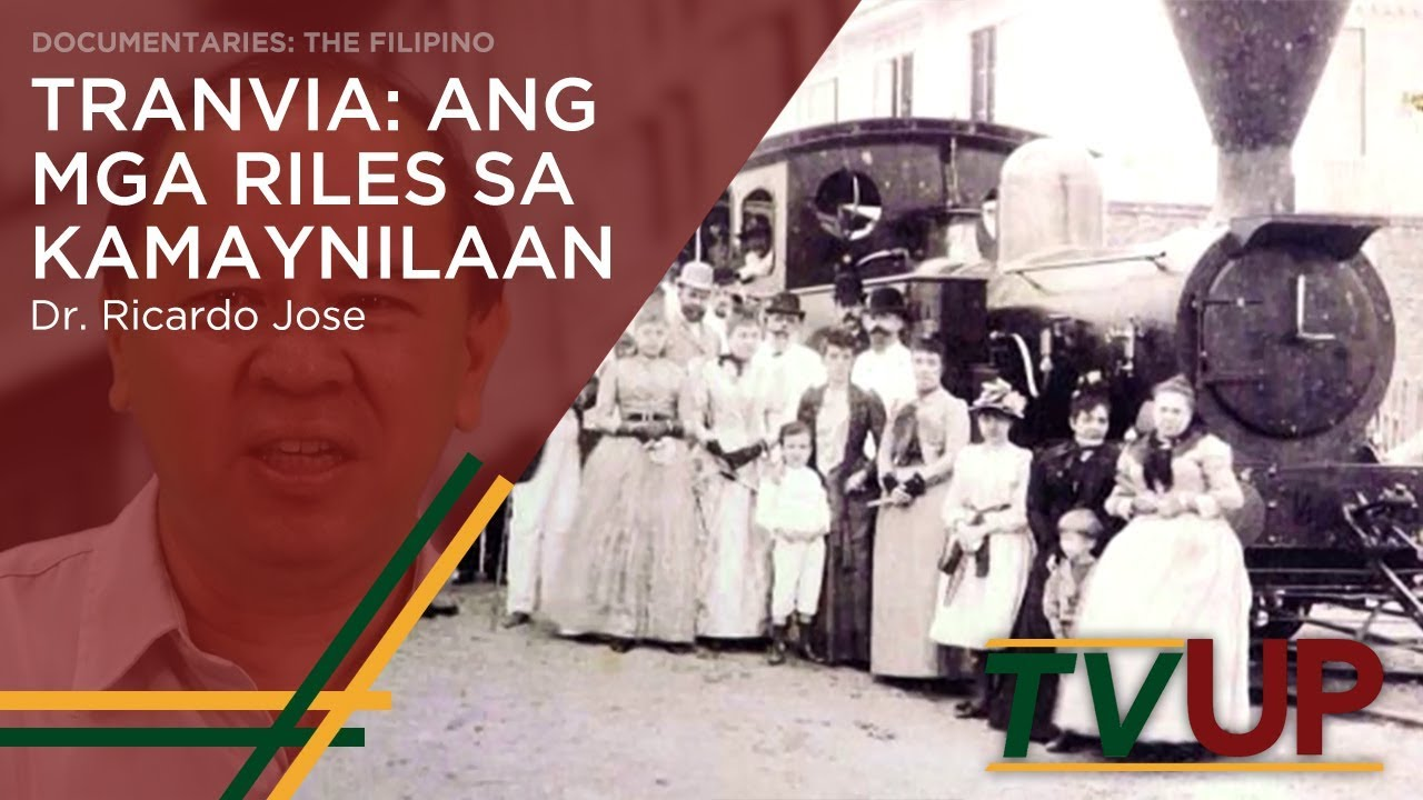 DOCUMENTARIES: THE FILIPINO | Tranvia: Ang mga Riles sa Kamaynilaan | Dr. Ricardo Jose