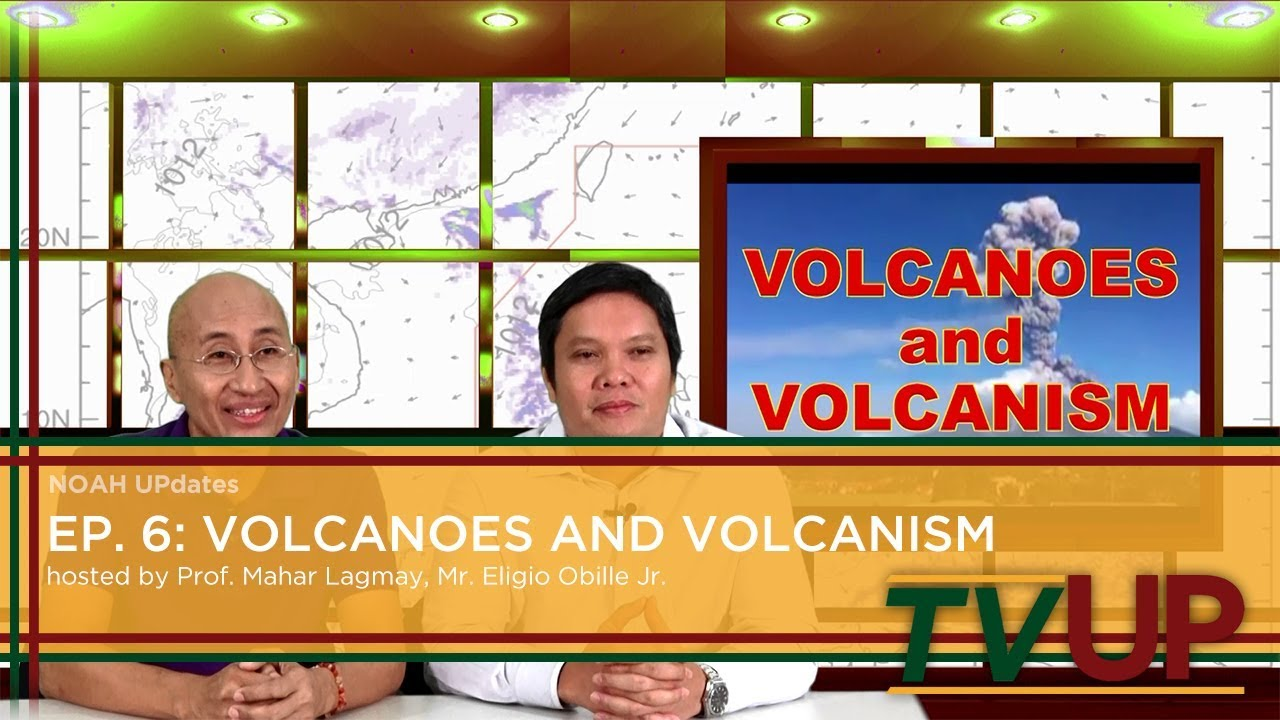 NOAH UPdates | Episode 06: Volcanoes and Volcanism | Prof. Mahar Lagmay and Mr. Eligio Obille, Jr.