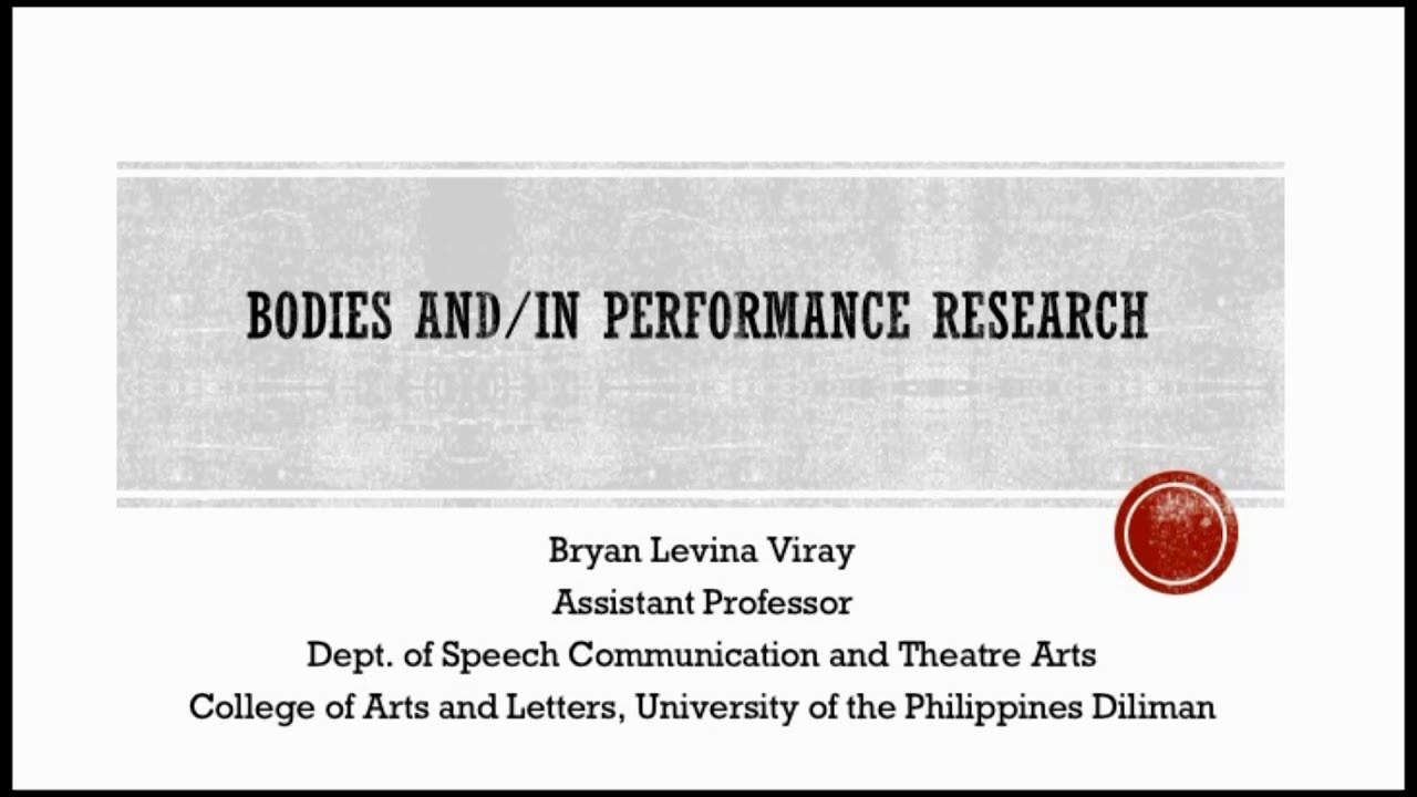 UP TALKS | Bodies and/in Performance Research | Prof. Bryan Viray
