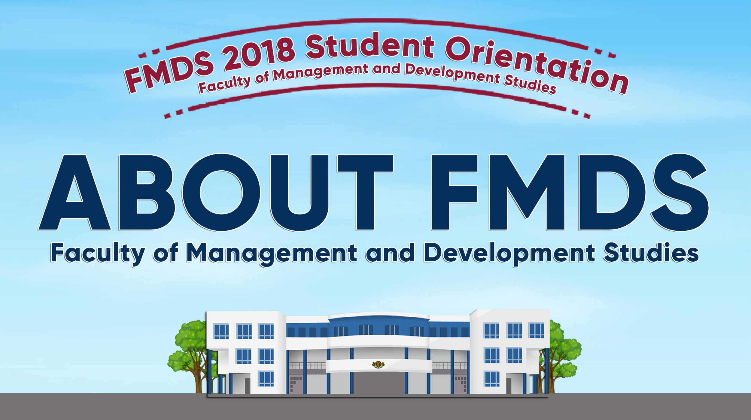 The Faculty of Management and Development Studies (FMDS)