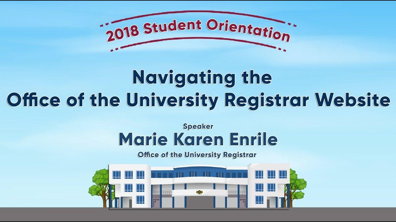 Navigating the Office University Registrar (OUR) Website | Ms. Marie Karen Enrile|Student Orientation 2018