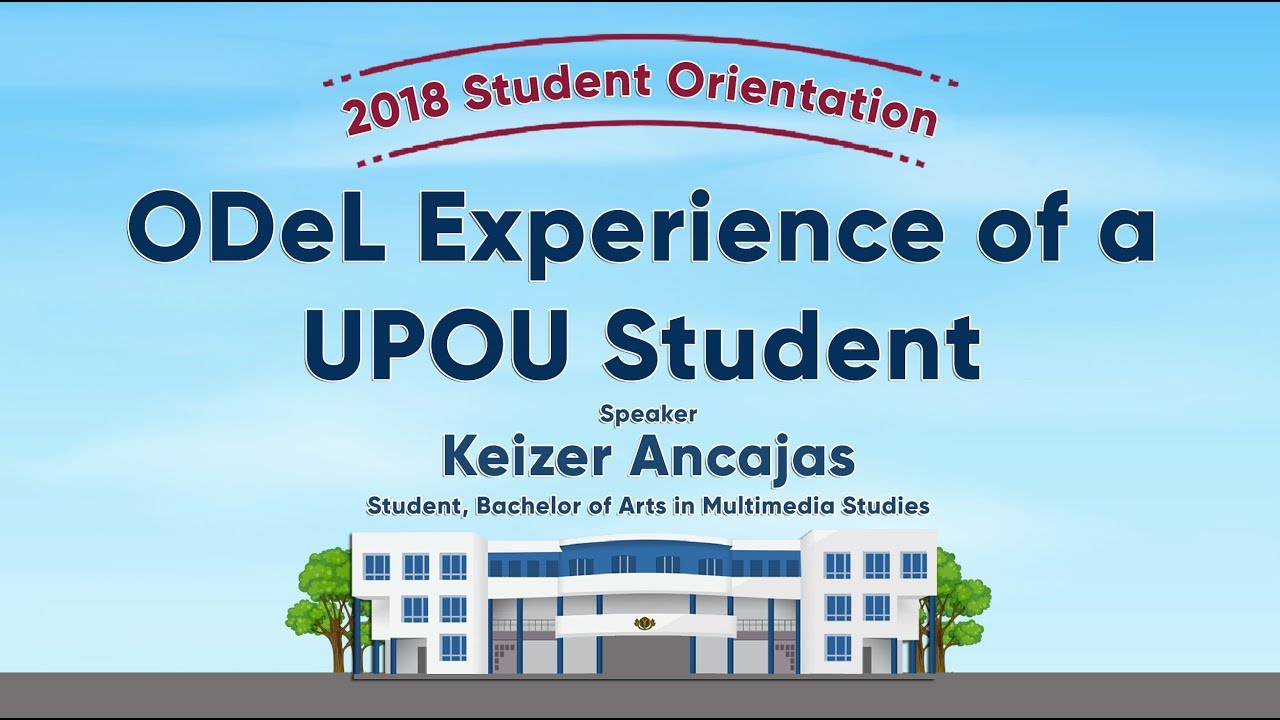 ODeL Experience of a UPOU Student | Mr. Keizer Ancajas|Student Orientation 2018