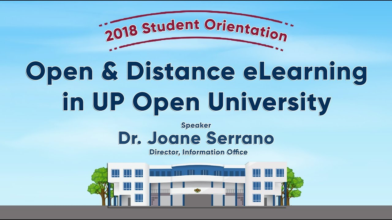 Student Orientation 2018 | Open and Distance eLearning in UPOU | Dr. Joane Serrano