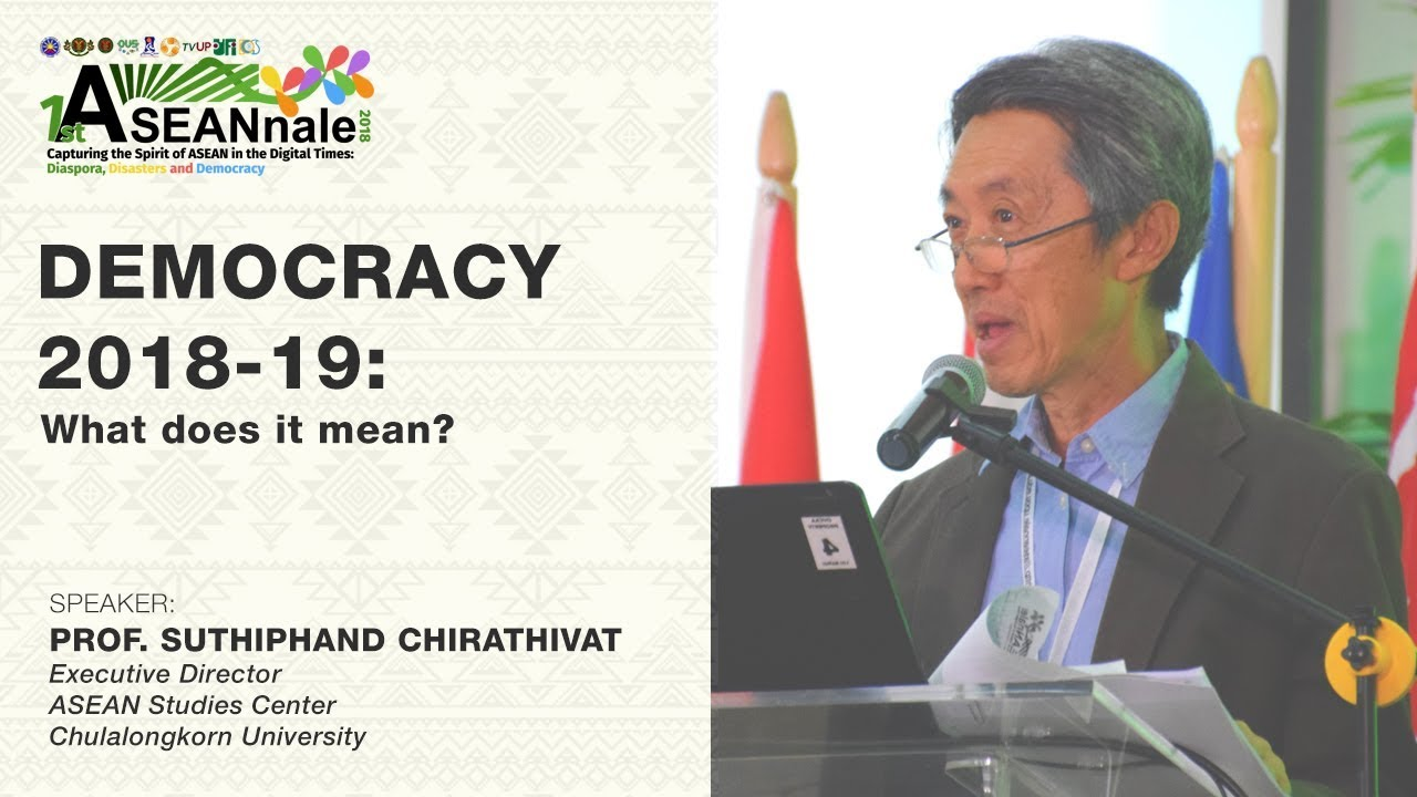 Democracy 2018-19 : What does it mean? | Prof. Suthiphand Chirathivat