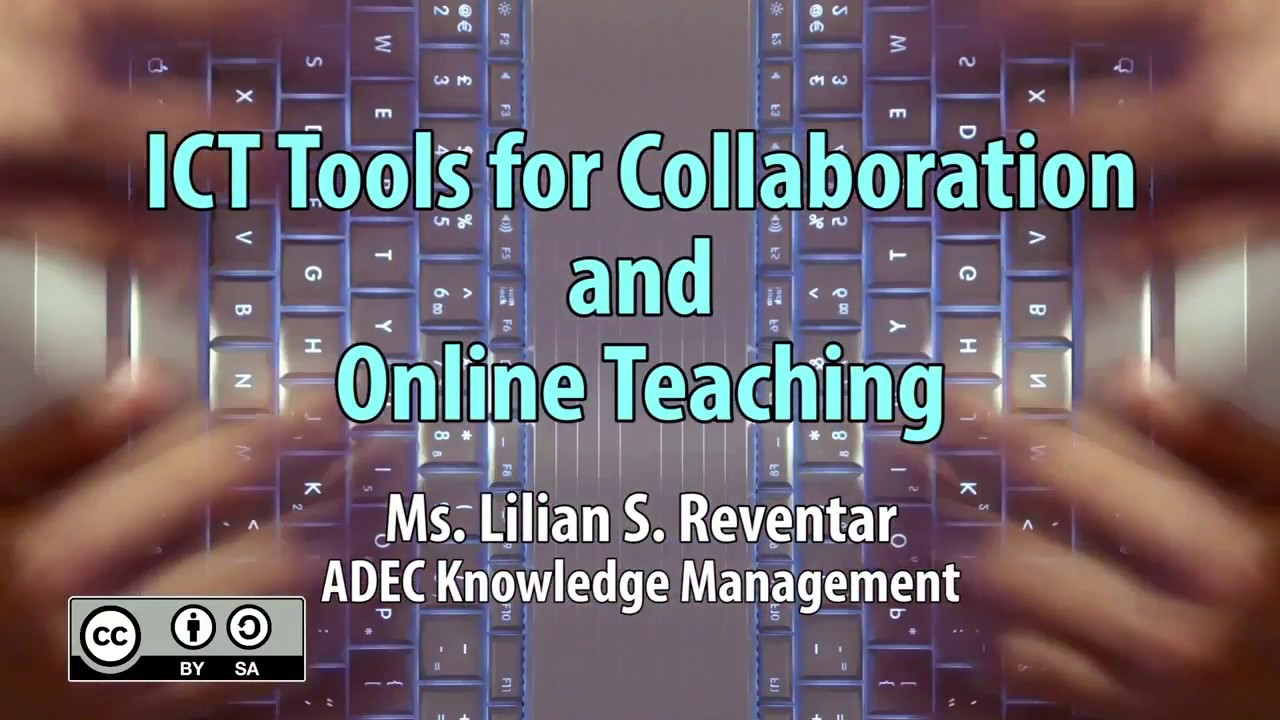 Information and Communication Technology (ICT) Tools for Collaboration and Online Teaching | Ms. Lilian S. Reventar