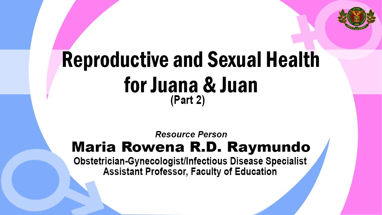 Forum on Reproductive and Sexual Health for Juana and Juan | Dr. Maria Rowena Del Rosario-Raymundo