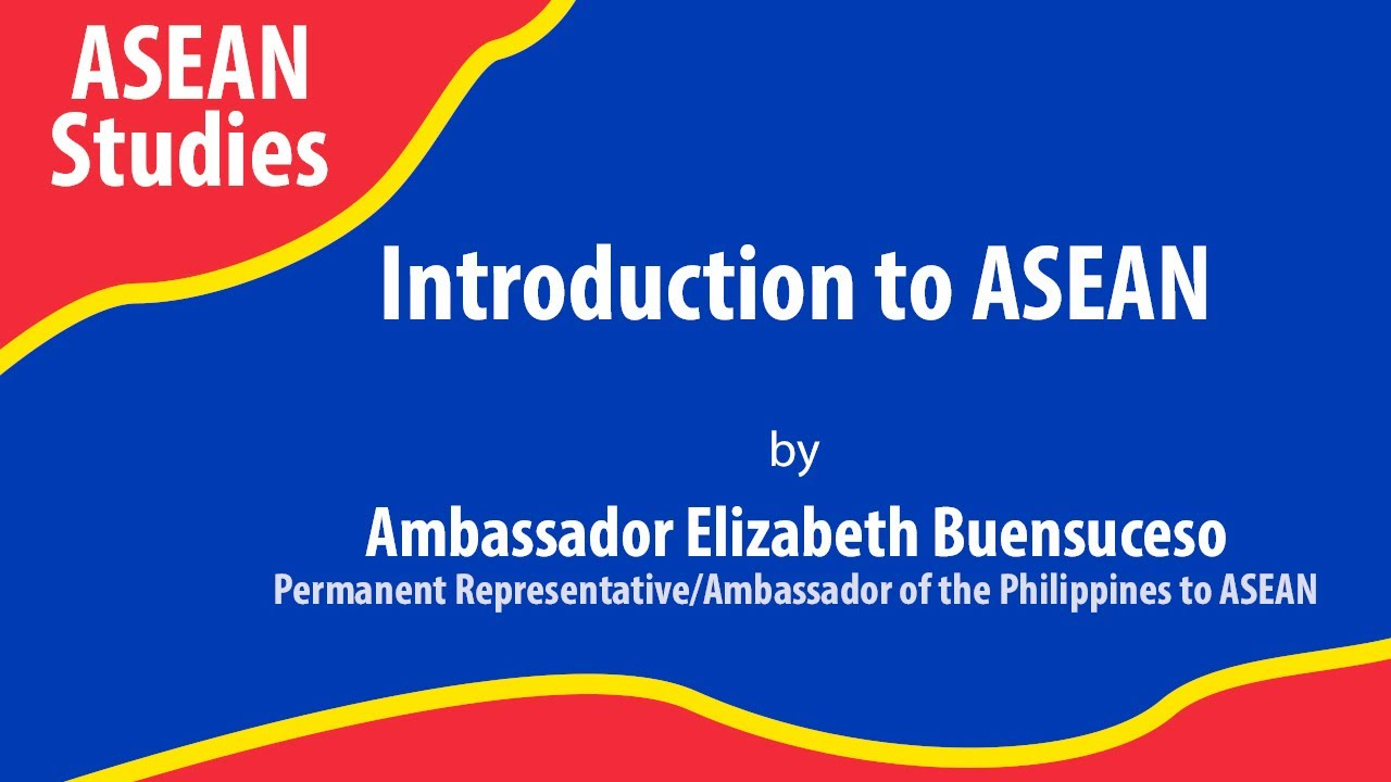Introduction to ASEAN | Ambassador Elizabeth Buensuceso