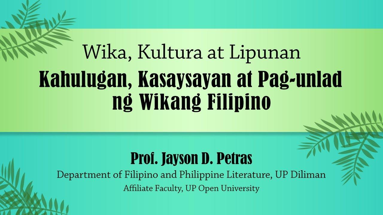 Kahulugan, Kasaysayan at Pag-unlad ng Wikang Filipino| Prof. Jayson D. Petras