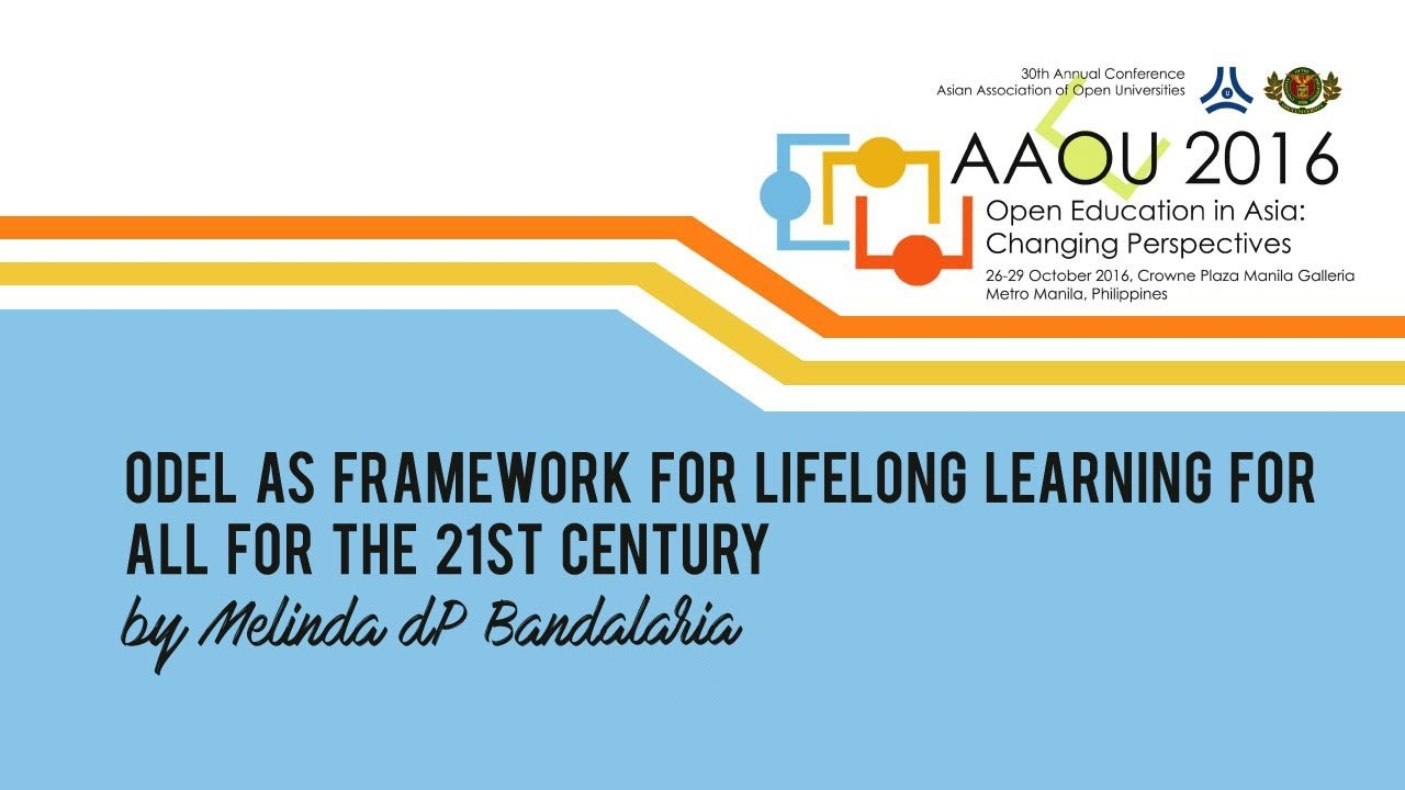ODeL as Framework for Lifelong Learning for All for the 21st Century by Melinda dP Bandalaria