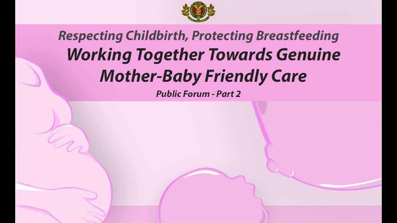Part 2: Respecting Childbirth, Protecting Breastfeeding (A Public Forum)