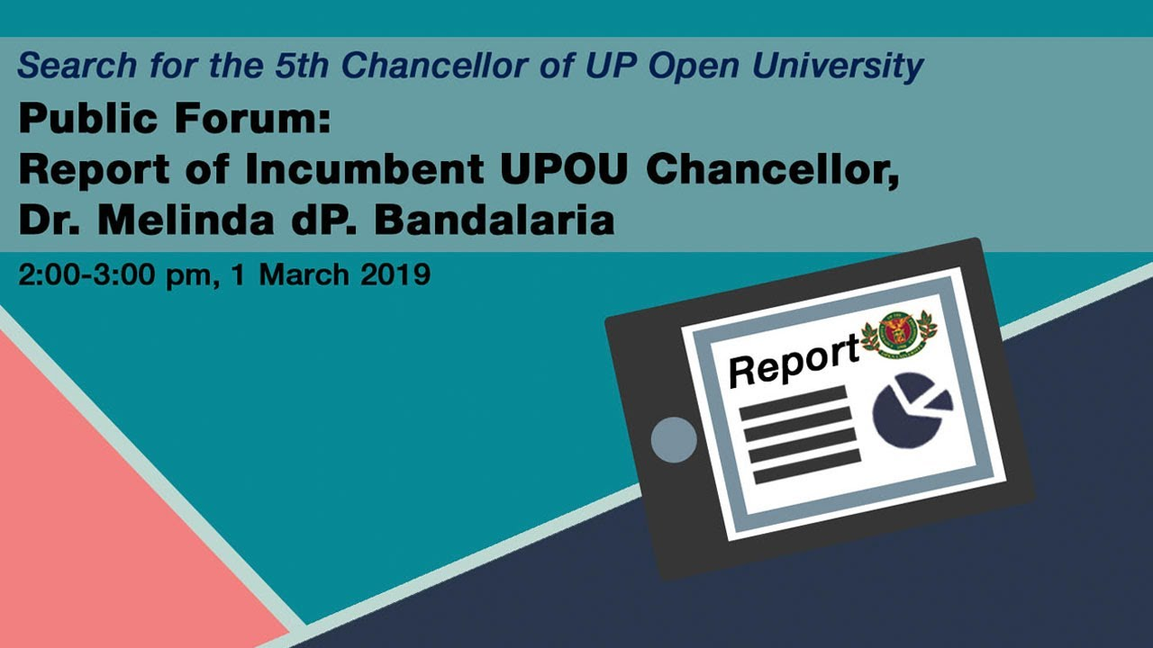 Public Forum: Report of Incumbent UPOU Chancellor, Dr. Melinda dP. Bandalaria