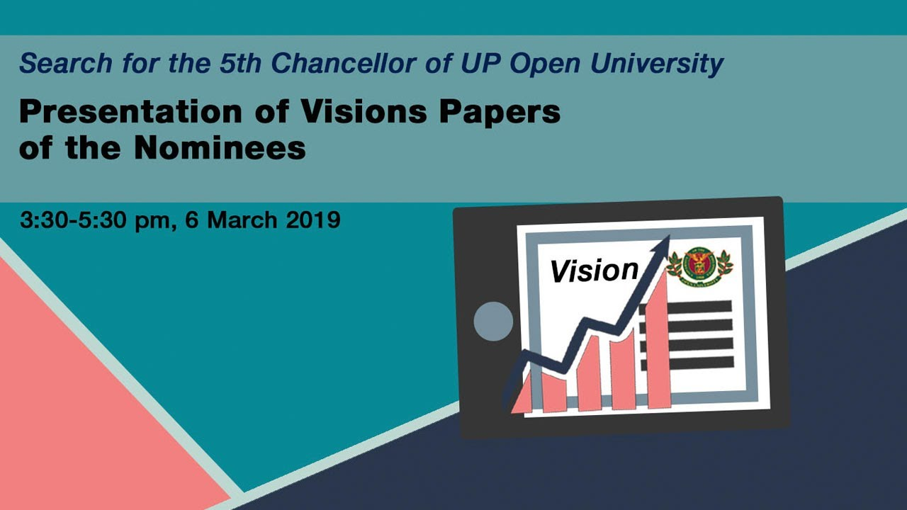 Search for the 5th Chancellor of UP Open University: Presentation of Vision Papers of the Nominees