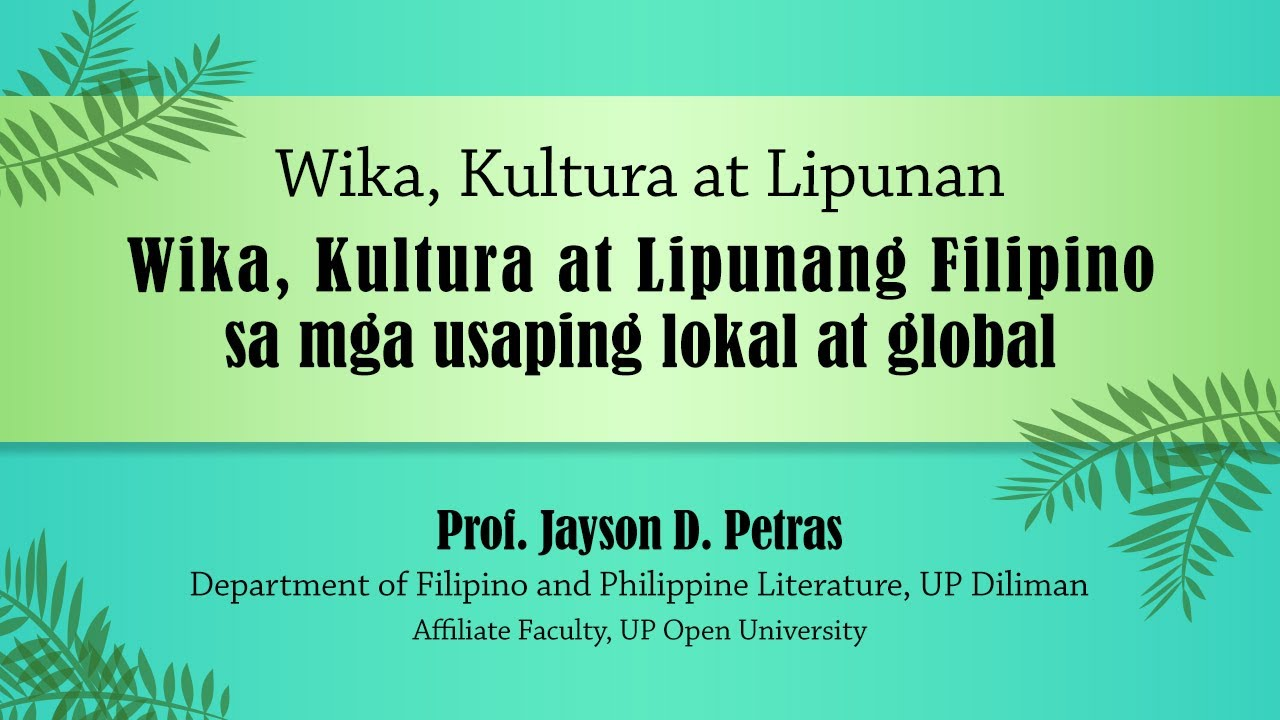 Wika, Kultura at Lipunang Filipino sa mga Usaping Lokal at Global| Prof. Jayson B. Petras