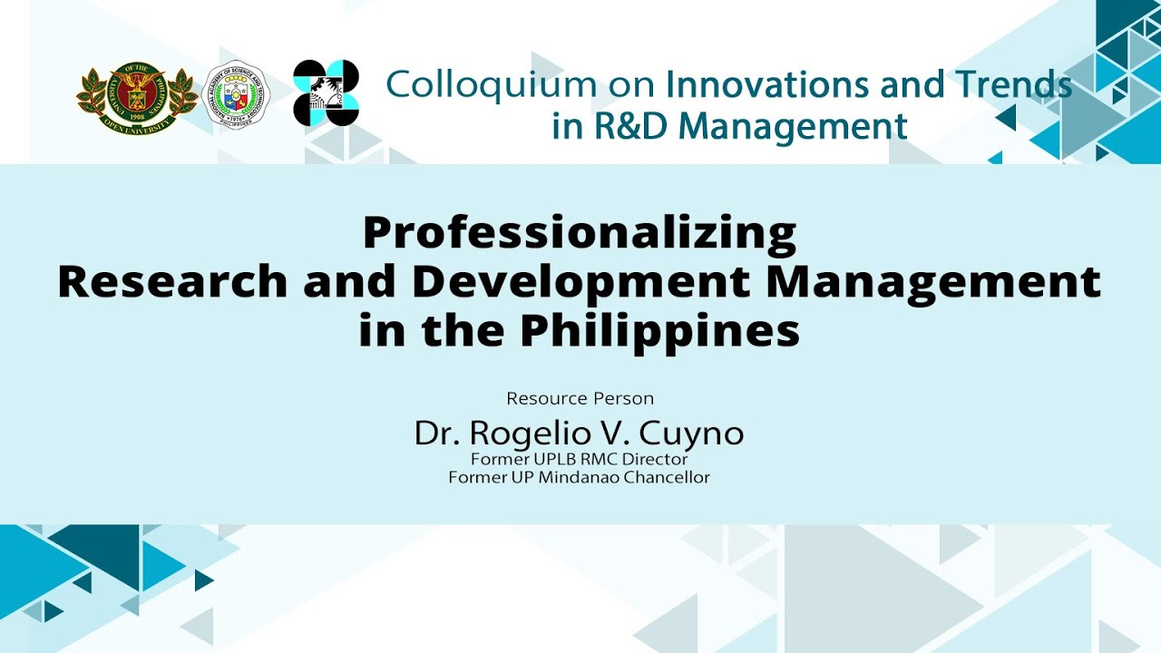 Professionalizing Research and Development Management in the Philippines | Dr. Rogelio Cuyno