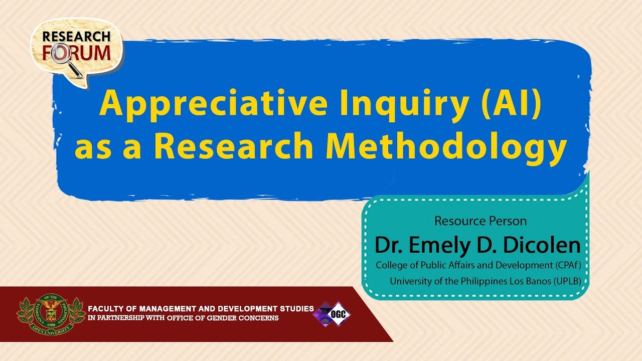 Appreciative Inquiry (AI) as a Research Methodology | Dr. Emely D. Dicolen