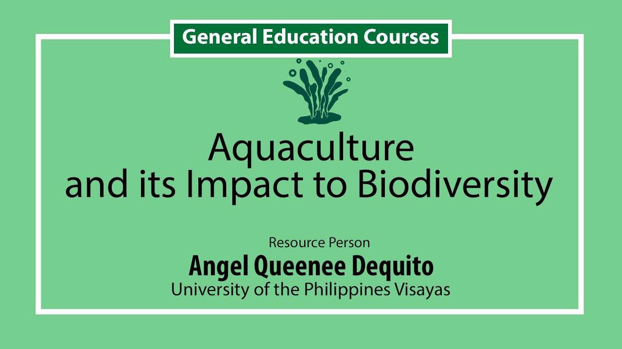 Aquaculture and Its Impacts to Biodiversity | Ms. Angel Queenee Dequito