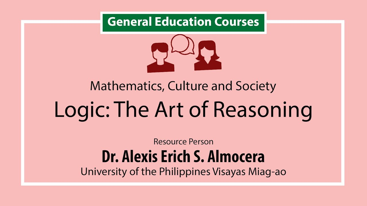 Logic the art of reasoning | Dr. Alexis Erich S. Almocera