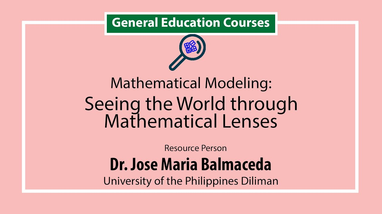 Mathematical Modeling: Seeing the World through Mathematical Lenses | Dr. Jose Maria Balmaceda