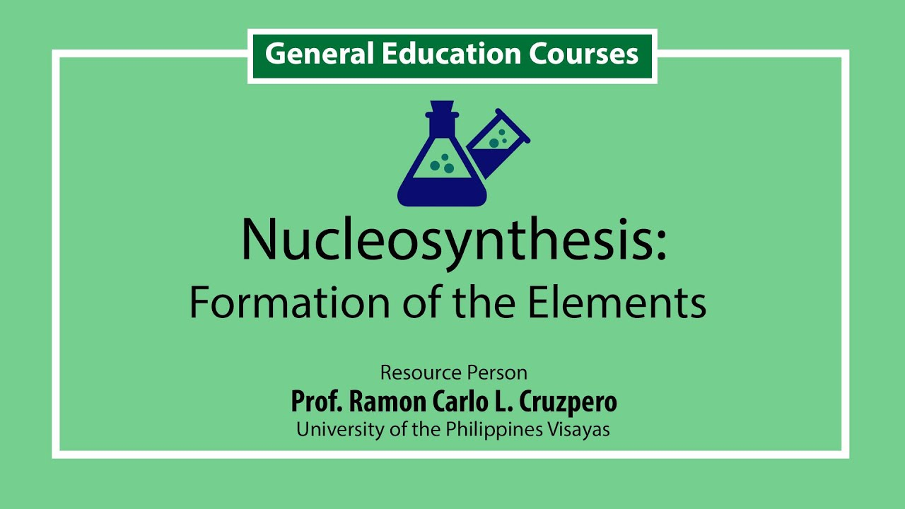 Nucleosynthesis Formation of the Elements | Prof. Ramon Carlo L. Cruzpero