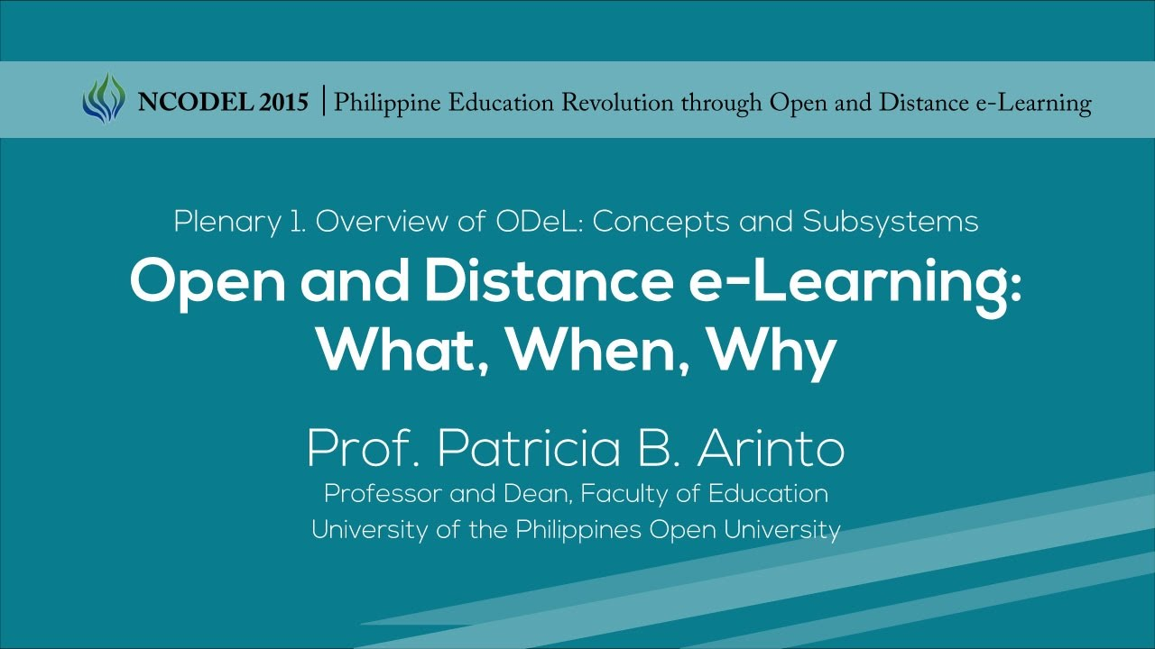 Open and Distance e-Learning: What, When, Why | Prof. Patricia B. Arinto