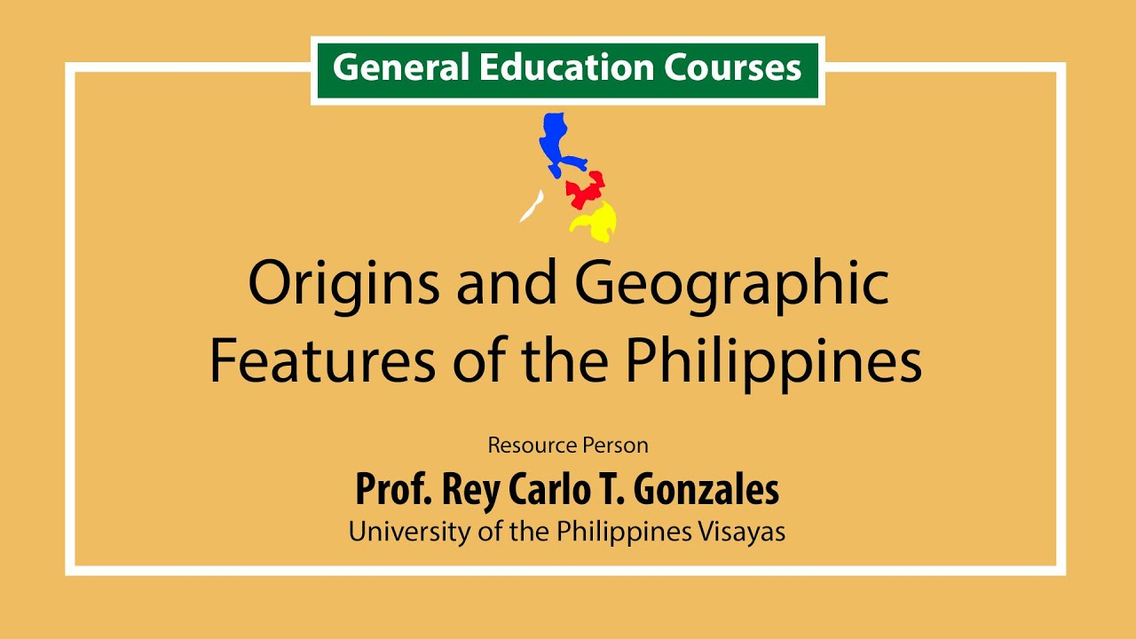 Origins and Geographic Features of the Philippines | Prof.  Rey Carlo Gonzales