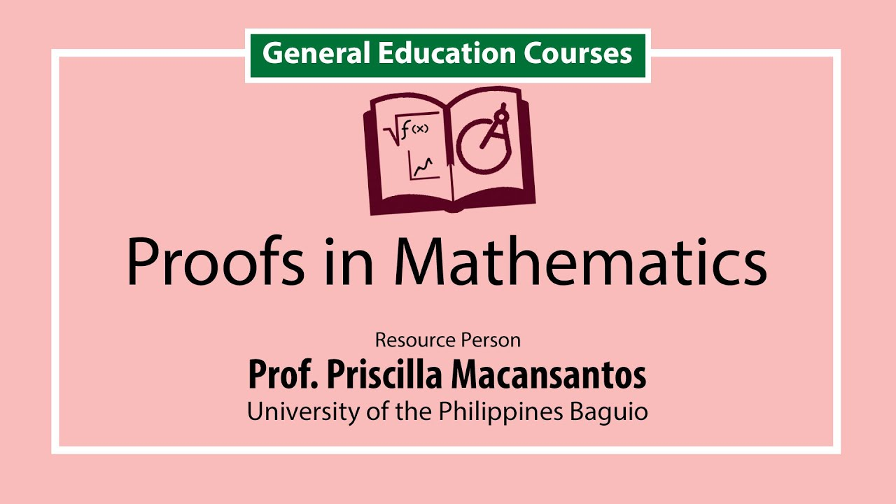 Proofs in Mathematics | Dr. Priscilla Macansantos
