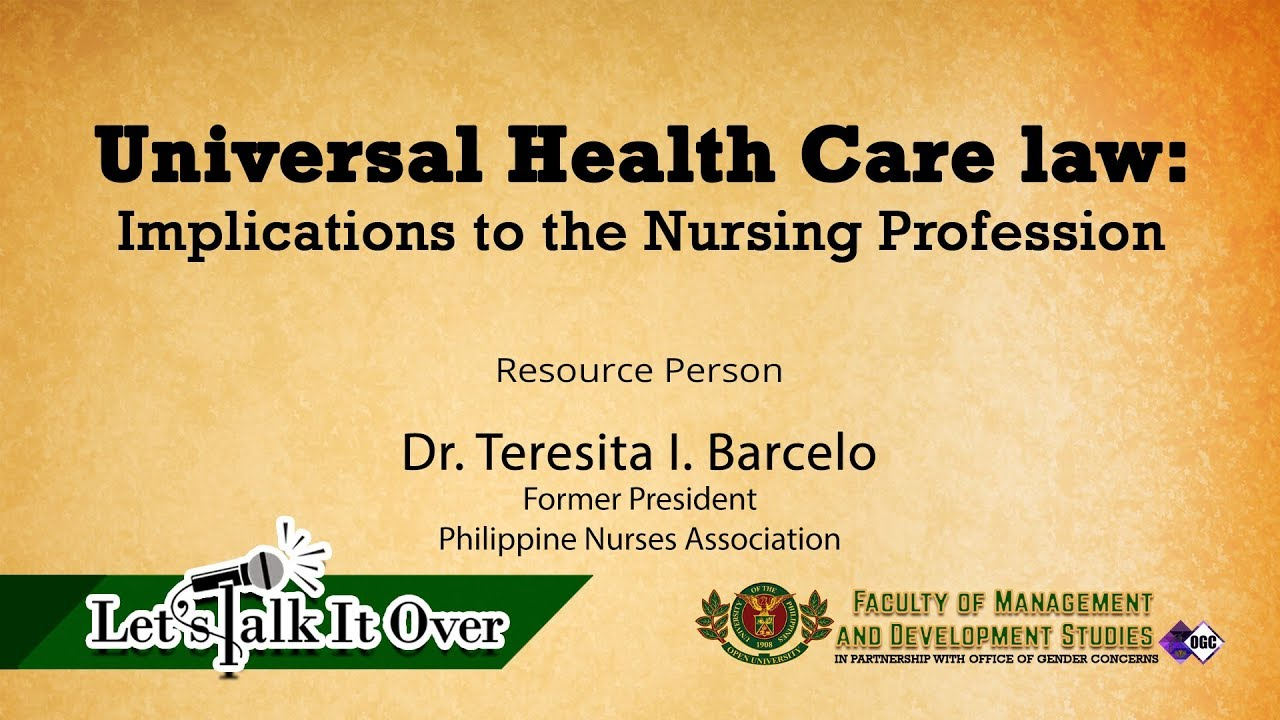 Universal Health Care Law: Implications to the Nursing Profession | Dr. Teresita I. Barcelo