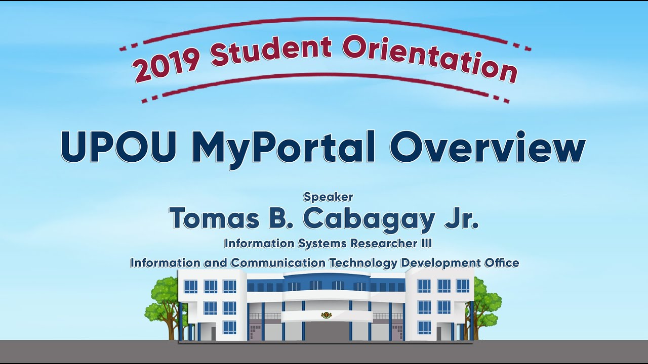 UPOU MyPortal Overview | Mr. Tomas B. Cabagay, Jr.