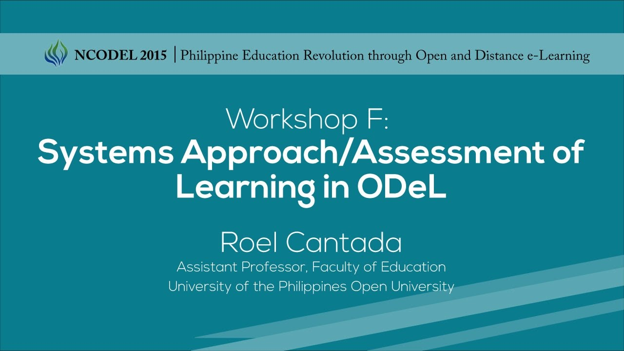 Workshop F – Systems Approach/Assessment of Learning in ODeL