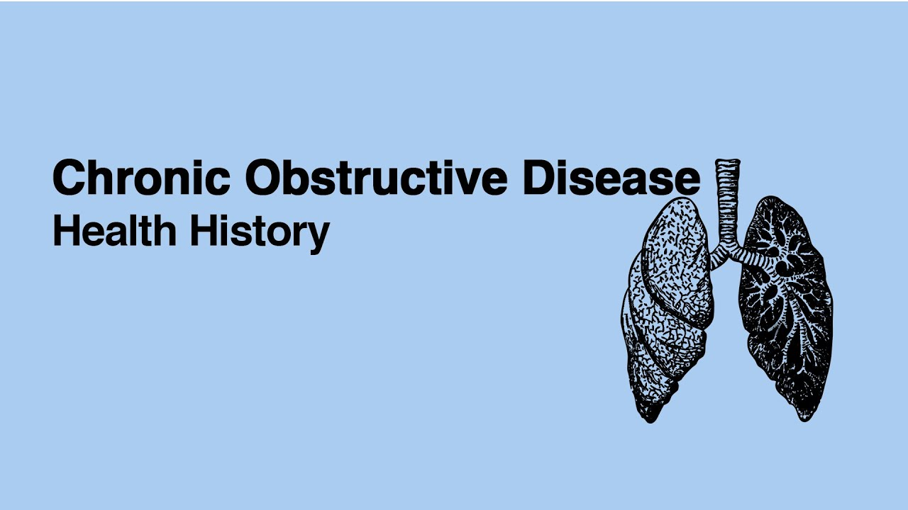 Chronic Obstructive Disease: Health History