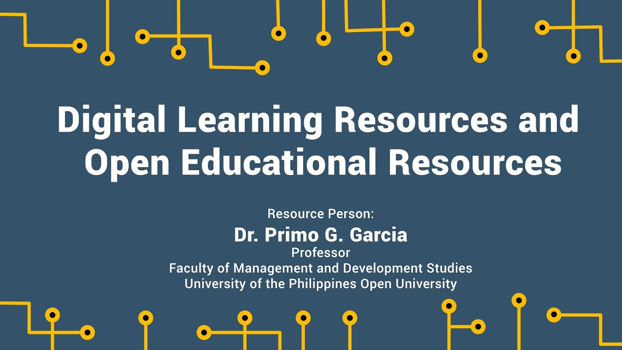 Digital Learning Resources and Open Educational Resources | Prof. Primo G. Garcia