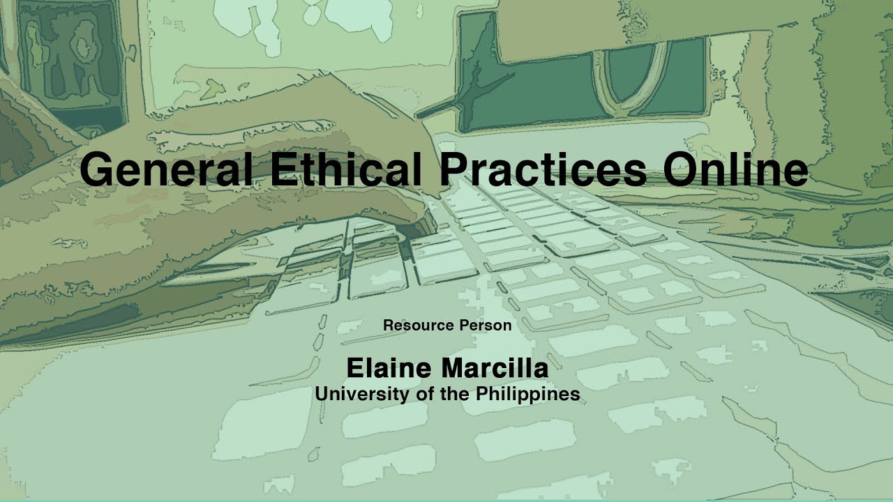 General Ethical Practices Online | Elaine Marcilla