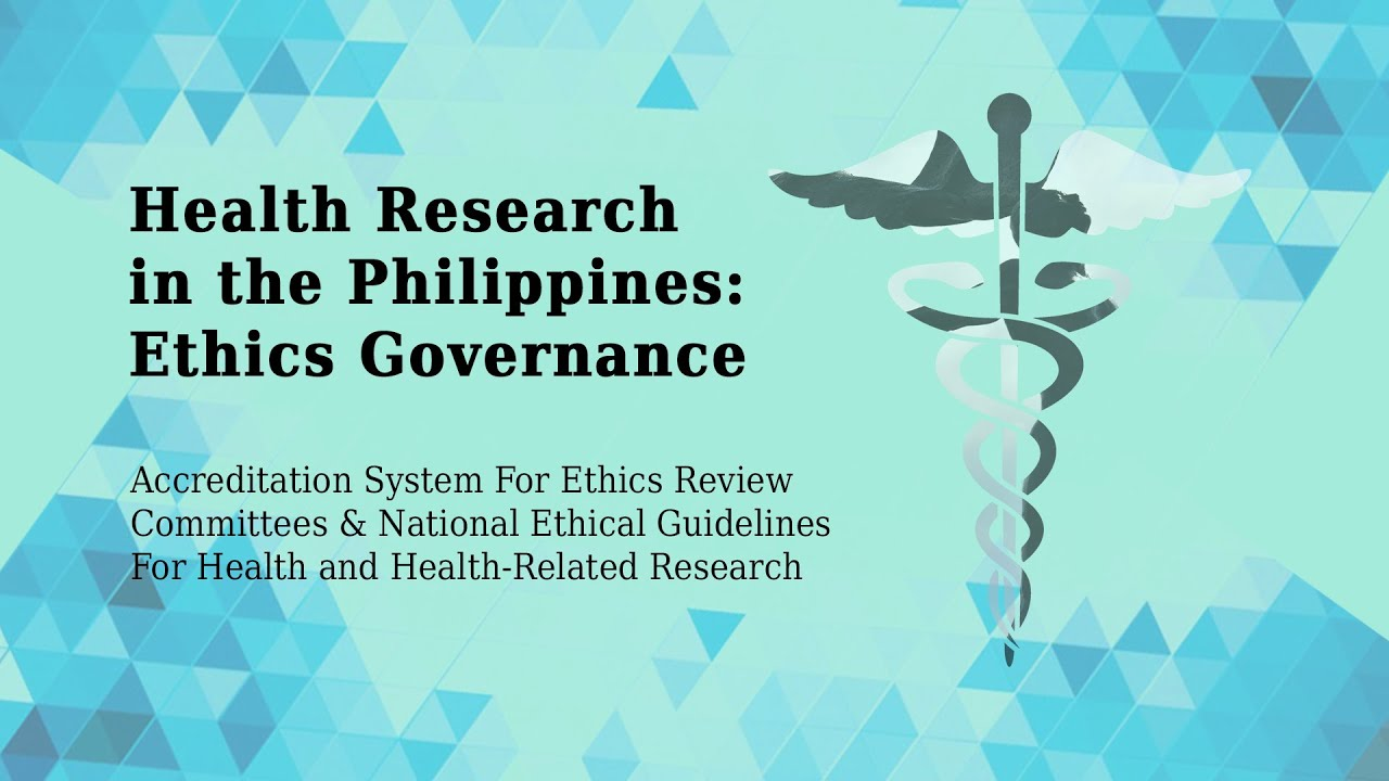 Health Research in the Philippines: Ethics Governance | Philippines Health Research Ethics Board